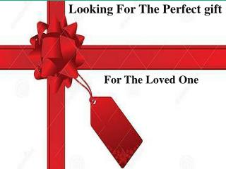 Looking For the Perfect gift For the Loved One
