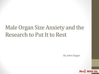 Male Organ Size Anxiety and the Research to Put It to Rest