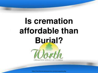 Is cremation affordable than Burial?