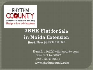 3 bhk Flats for Sale in Noida Extension @ Rs2999 Per Sq Ft