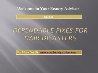 Dependable Fixes for Hair Disasters