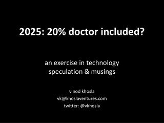 2025:20% Doctor included? exercise in technology speculation