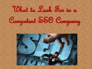 What to Look For in a Competent SEO Company