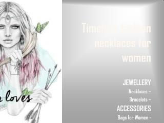 Timeless Fashion Necklaces for Women