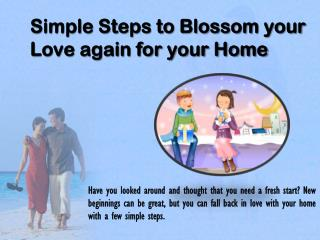 Simple Steps to Blossom your Love again for your Home