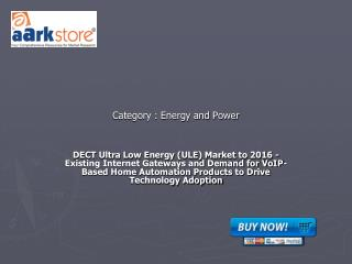 DECT Ultra Low Energy (ULE) Market to 2016