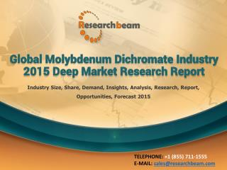Global Molybdenum Dichromate Industry 2015 Market Research