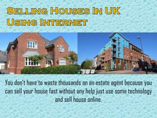 Selling Houses In UK Using Internet