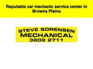 Reputable car mechanic service center in Browns Plains