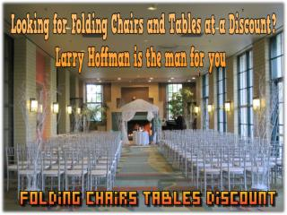 Looking for Folding Chairs and Tables at a Discount? Larry H