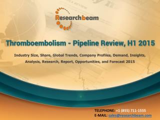 Thromboembolism - Pipeline Review, H1 2015
