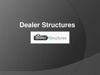 Dealer structures - Storage Shed