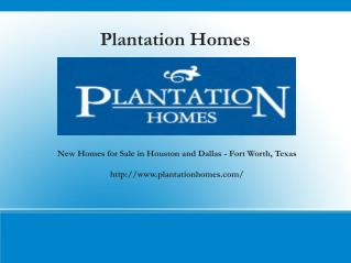 Plantation Homes - Affordable Luxury New Homes For Sale