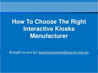 How To Choose The Right Interactive Kiosks Manufacturer