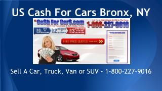 Cash For Cars, Sell A Car Bronx, NY 800-227-9016