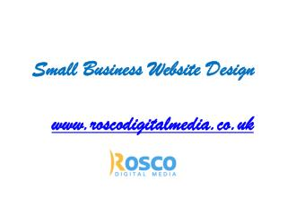 Small Business Website Design - www.roscodigitalmedia.co.uk