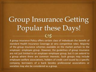 Group Insurance Getting Popular these Days!
