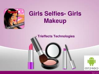 Girls Selfies- Girls Makeup