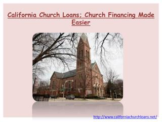California Church Loans; Church Financing Made Easier