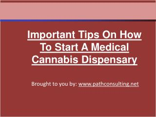 Important Tips On How To Start A Medical Cannabis Dispensary
