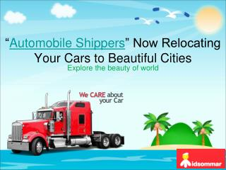 Automobile Shippers Now Relocating Your Cars To Beautiful Ci