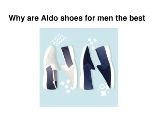 Why are Aldo shoes for men the best
