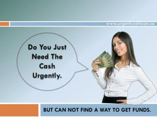Urgent Cash Loans - Meet Suitable Financial Support