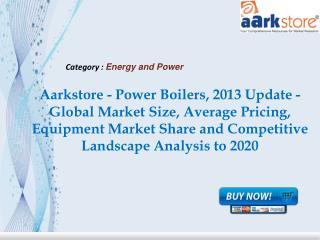 Aarkstore - Power Boilers, 2013 Update