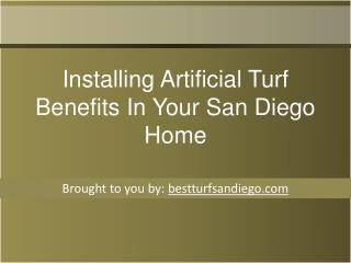 Installing Artificial Turf Benefits In Your San Diego Home
