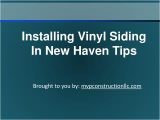 Installing Vinyl Siding In New Haven Tips
