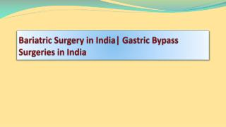 Bariatric Surgery in India - Gastric Bypass Surgeries in Ind