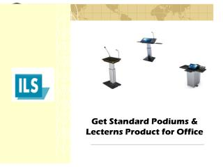 Get Standard Podiums & Lecterns Product for Office