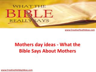Mothers day ideas - What the Bible Says About Mothers