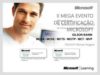 GILSON BANIN MCSA / MCSE / MCTS / MCITP / MCT / MVP