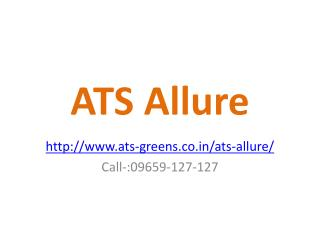 ATS Allure 2 and 3 BHK Flats Apartments