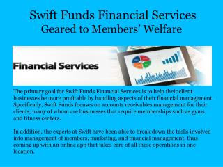 Swift Funds Financial Services Geared to Members' Welfare