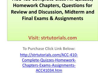ACC 410 Complete Class All Quizzes, Homework Chapters, Quest