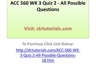 ACC 560 WK 3 Quiz 2 - All Possible Questions