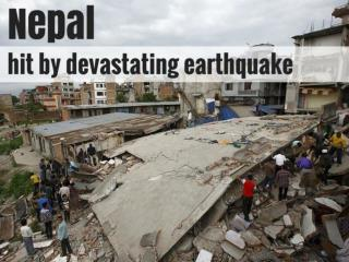 Nepal hit by devastating earthquake