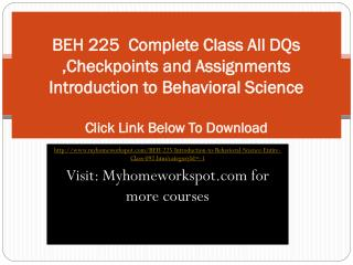 BEH 225  Complete Class All DQs ,Checkpoints and Assignments