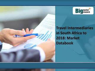 Travel Intermediaries Market in South Africa to 2018