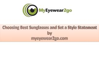 Choosing best sunglasses and set a style statement