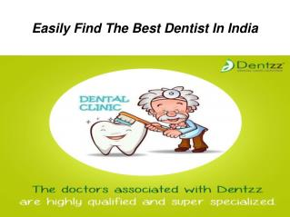 Easily Find The Best Dentist In India