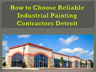 How to Choose Reliable Industrial Painting Contractors Detro