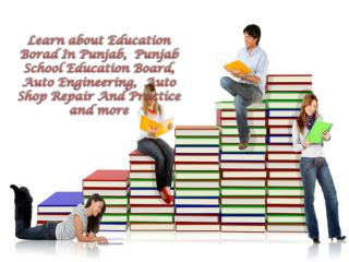 Learn about Education Borad In Punjab,  Punjab School Educat