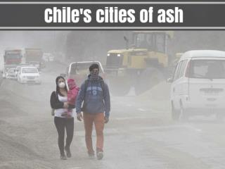 Chile's cities of ash