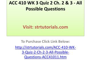 ACC 410 WK 3 Quiz 2 Ch. 2 & 3 - All Possible Questions