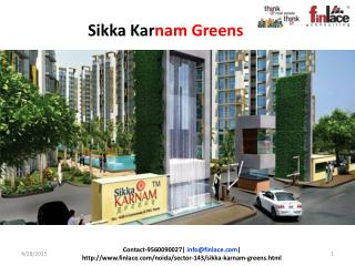 Sikka Karnam Greens compromises from 1, 2, 3 and 4 BHK flats