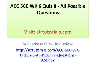 ACC 560 WK 6 Quiz 8 - All Possible Questions