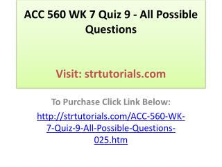 ACC 560 WK 7 Quiz 9 - All Possible Questions